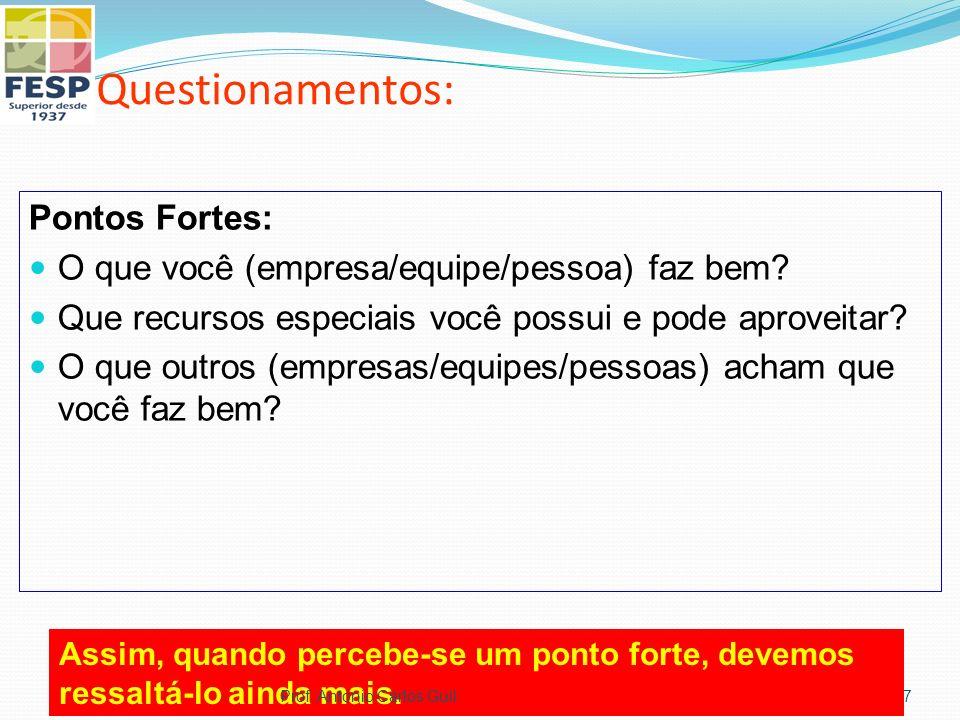 Questionamentos: Pontos Fracos: No que você pode melhorar.