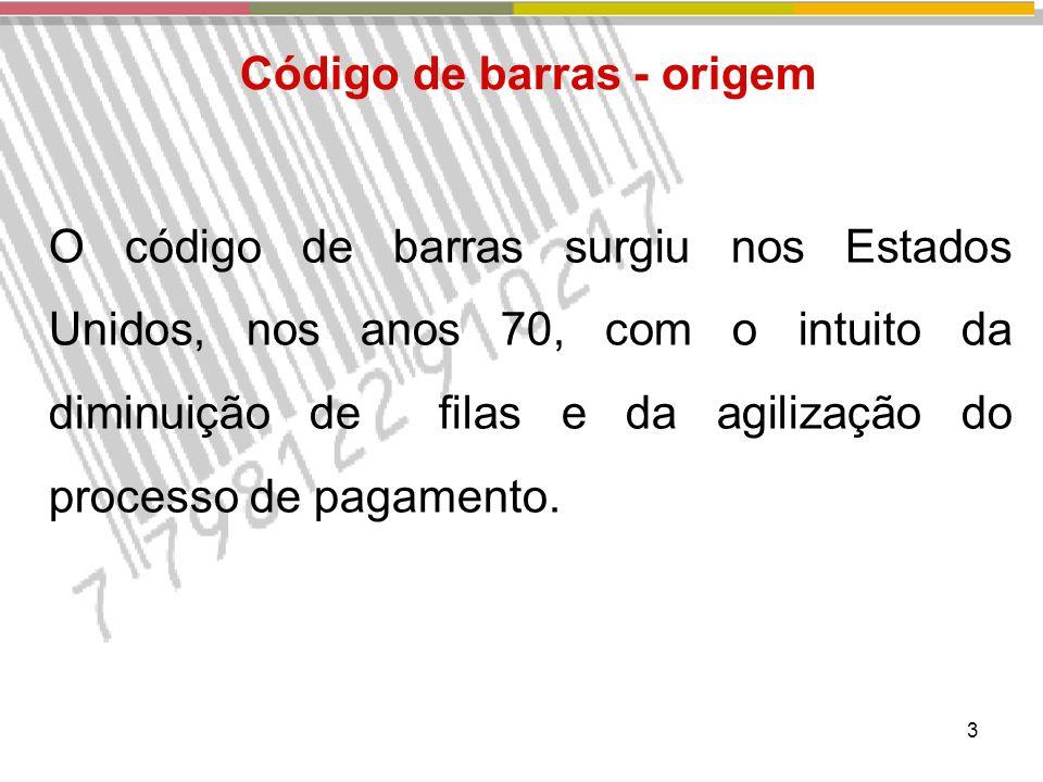 3 O código de barras surgiu nos Estados Unidos, nos anos 70, com o intuito da diminuição de filas e da agilização do processo de pagamento.