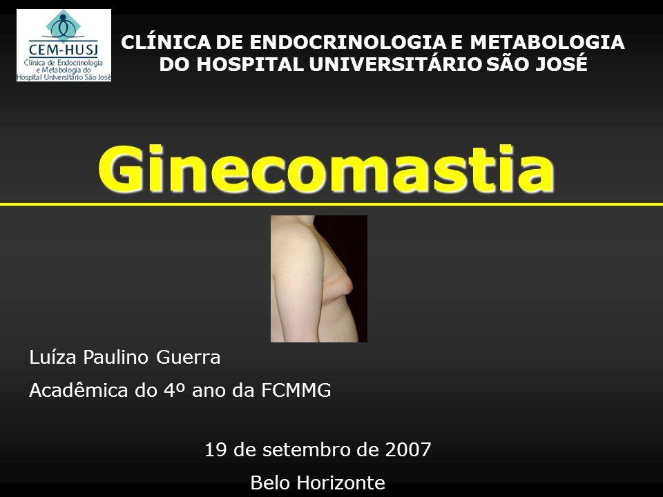 Ginecomastia Idiopática 50% ou mais dos pacientes adultos – sem causa óbvia Homens normais.