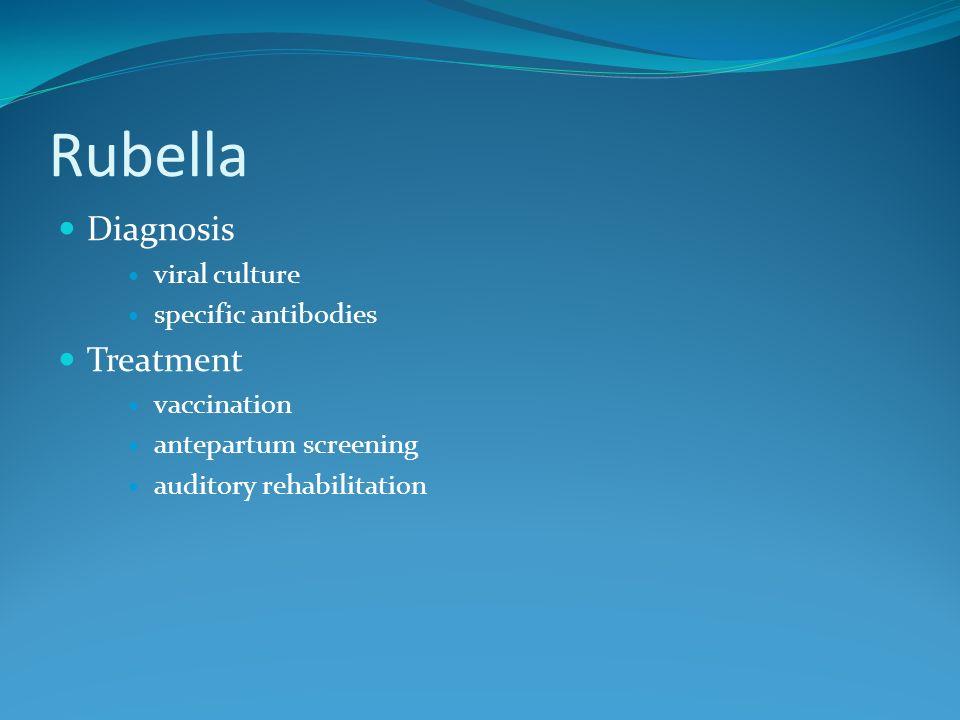 Rubella Diagnosis viral culture specific antibodies Treatment vaccination antepartum screening auditory rehabilitation