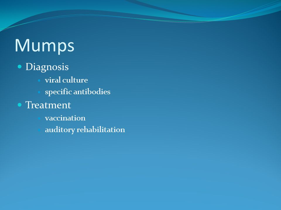 Mumps Diagnosis viral culture specific antibodies Treatment vaccination auditory rehabilitation