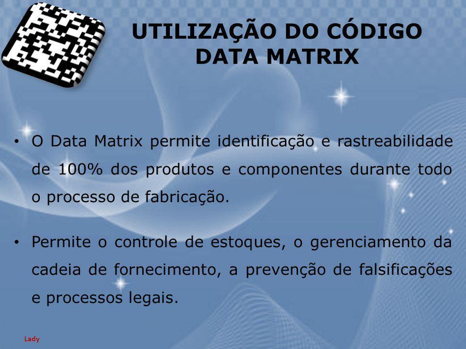 O Data Matrix permite identificação e rastreabilidade de 100% dos produtos e componentes durante todo o processo de fabricação. Permite o controle de
