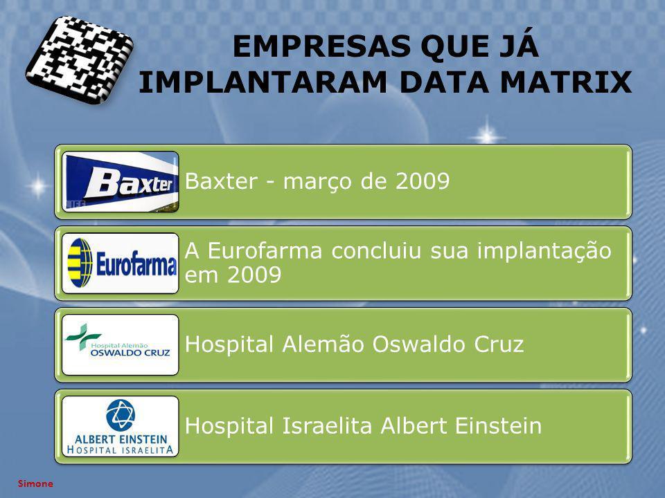Simone Baxter - março de 2009 A Eurofarma concluiu sua implantação em 2009 Hospital Alemão Oswaldo Cruz Hospital Israelita Albert Einstein EMPRESAS QU