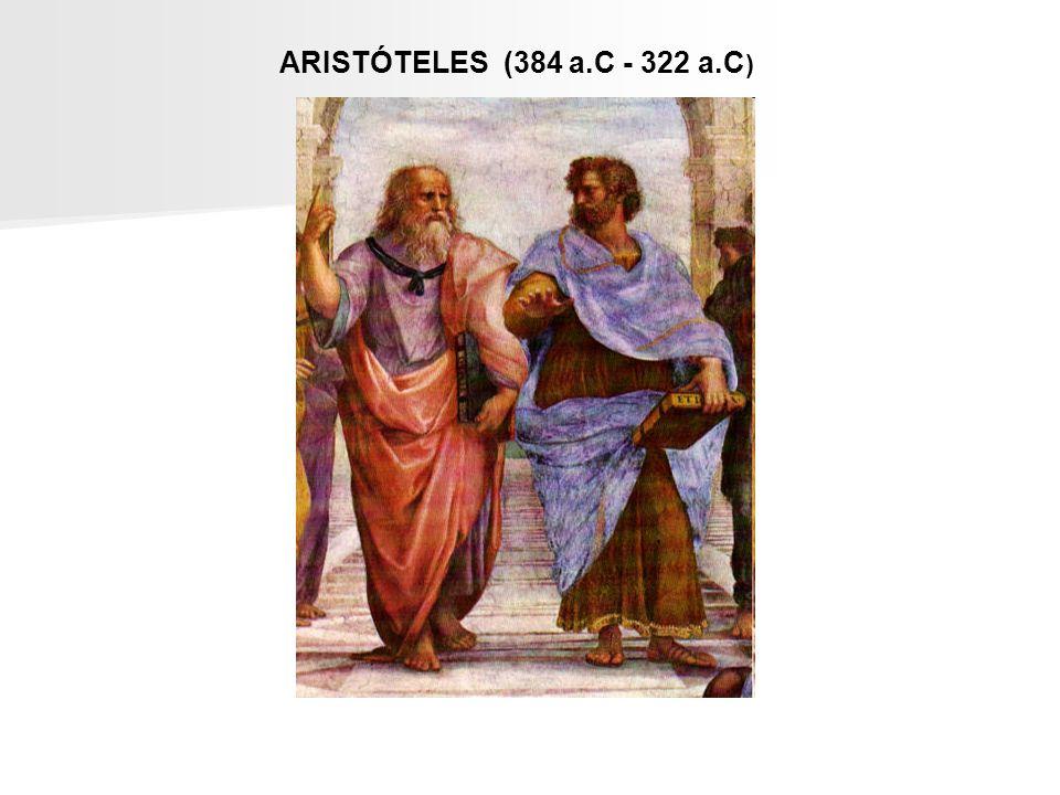 ARISTÓTELES (384 a.C - 322 a.C )