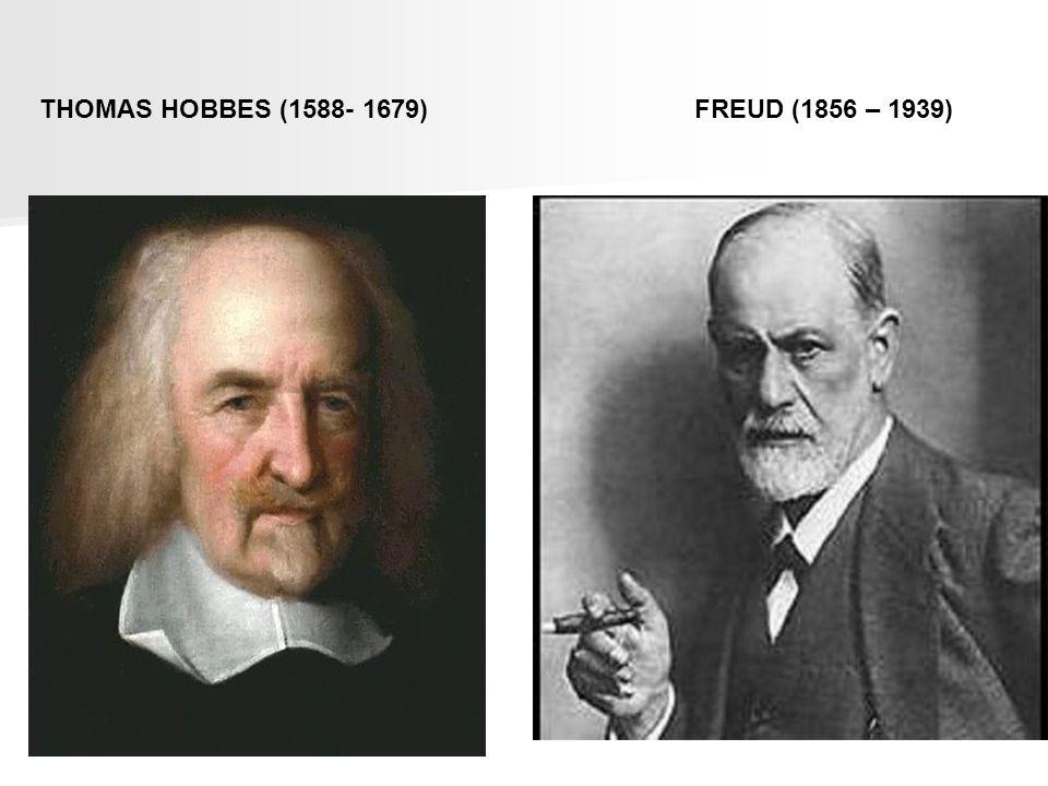 THOMAS HOBBES (1588- 1679)FREUD (1856 – 1939)
