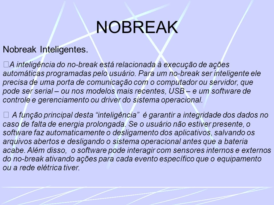 NOBREAK Nobreak Inteligentes.