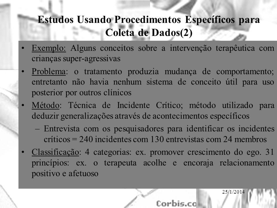 25/1/2014 Estudos Usando Procedimentos Específicos para Coleta de Dados(2) Exemplo: Alguns conceitos sobre a intervenção terapêutica com crianças supe