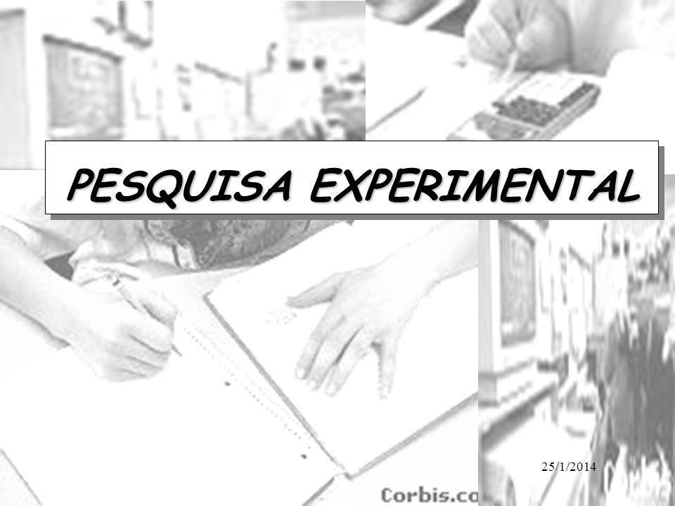 25/1/2014 PESQUISA EXPERIMENTAL