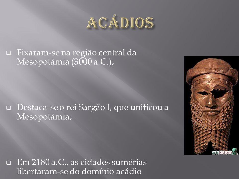 Semitas reagiram e dominaram os Acádios; Surge a grande cidade Babilônia; Hamurábi (Código inspirado na Lei do Talião); Foram dominados pelos hititas;