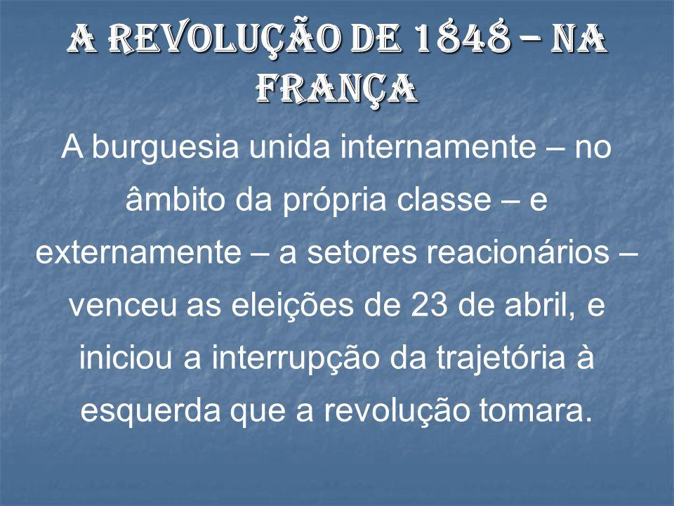 A burguesia unida internamente – no âmbito da própria classe – e externamente – a setores reacionários – venceu as eleições de 23 de abril, e iniciou a interrupção da trajetória à esquerda que a revolução tomara.