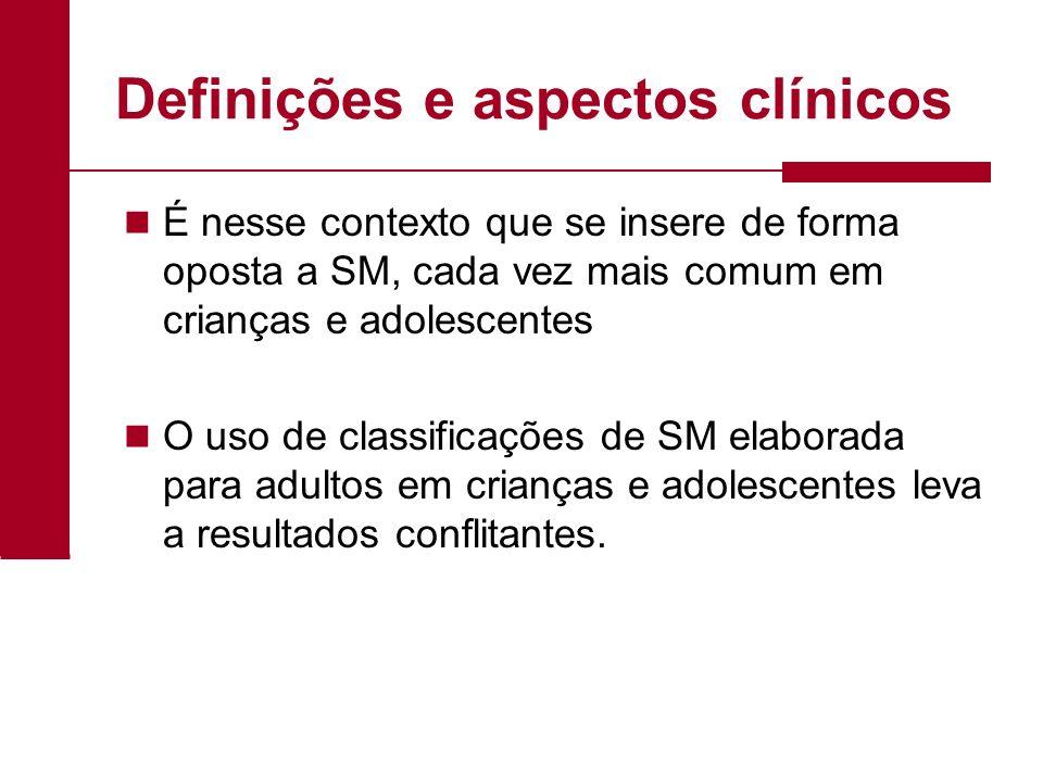 Definições e aspectos clínicos É nesse contexto que se insere de forma oposta a SM, cada vez mais comum em crianças e adolescentes O uso de classifica