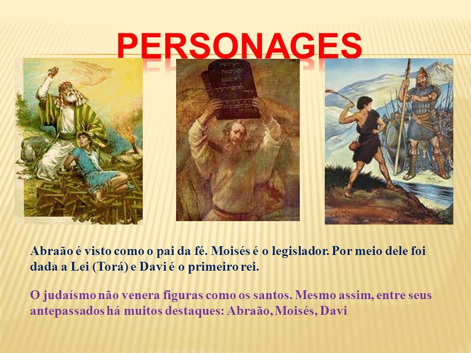 O judaísmo não venera figuras como os santos. Mesmo assim, entre seus antepassados há muitos destaques: Abraão, Moisés, Davi Abraão é visto como o pai
