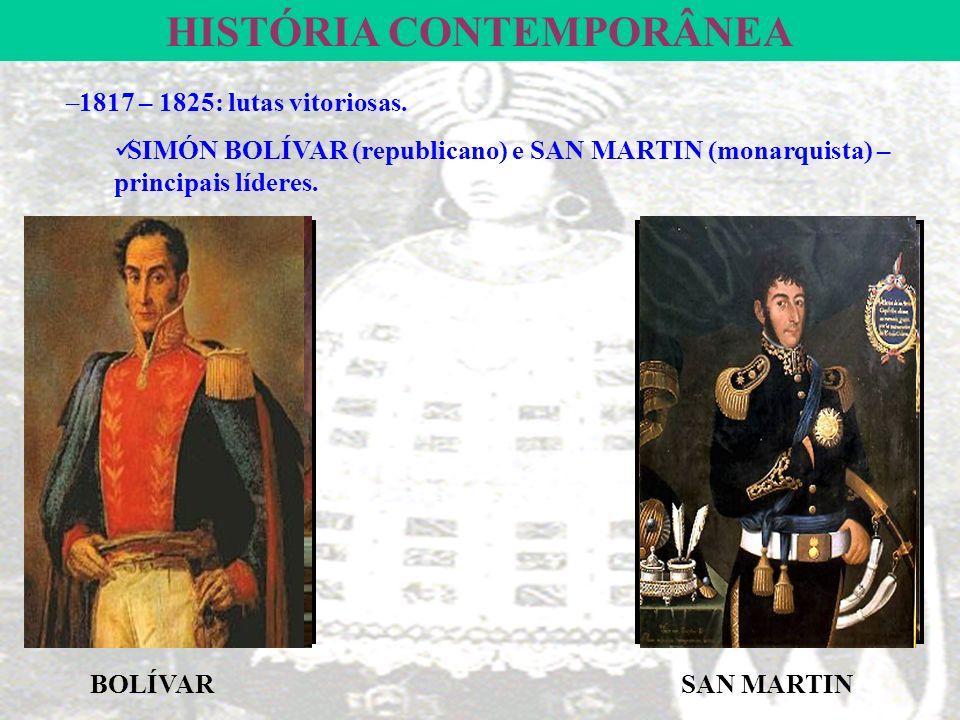 HISTÓRIA CONTEMPORÂNEA –1817 – 1825: lutas vitoriosas.
