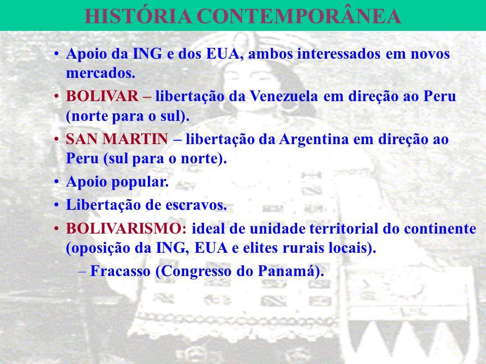 HISTÓRIA CONTEMPORÂNEA –1817 – 1825: lutas vitoriosas. SIMÓN BOLÍVAR (republicano) e SAN MARTIN (monarquista) – principais líderes. BOLÍVARSAN MARTIN