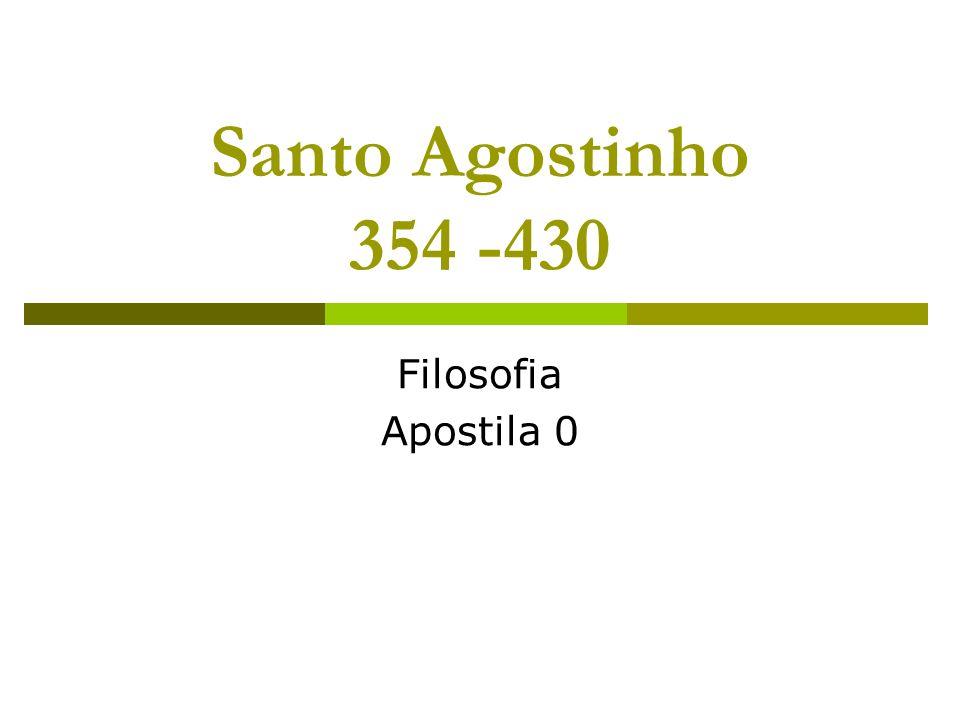 Santo Agostinho 354 -430 Filosofia Apostila 0