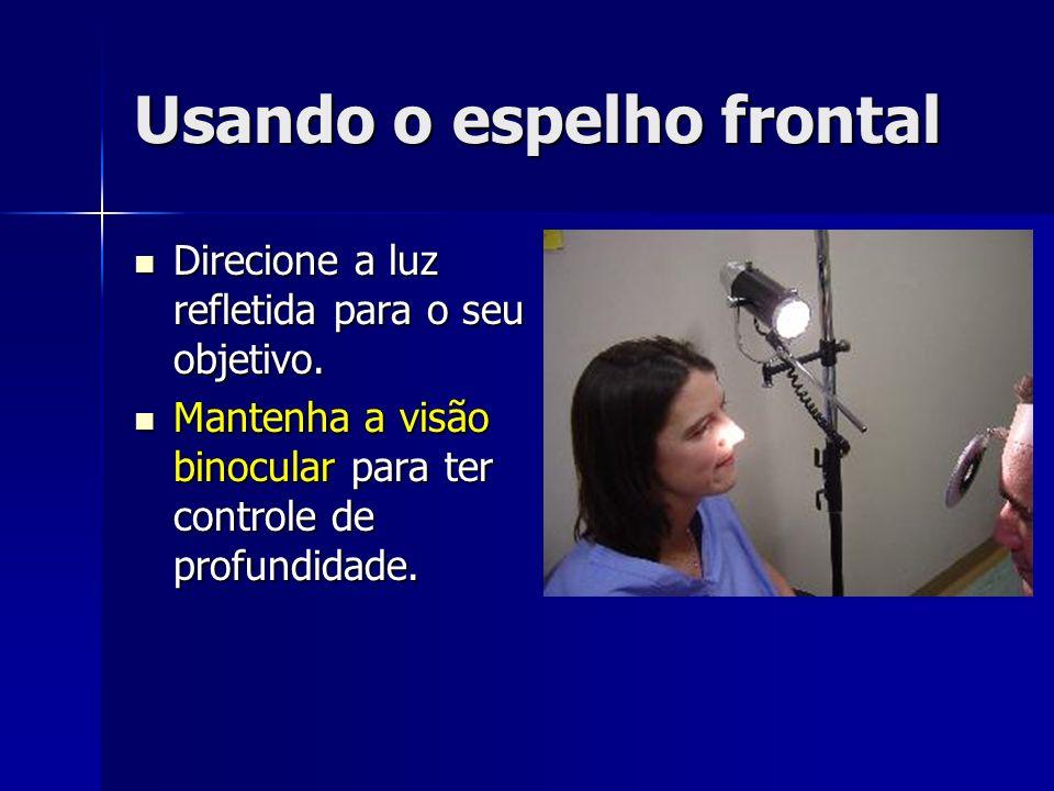 Usando o espelho frontal Direcione a luz refletida para o seu objetivo.