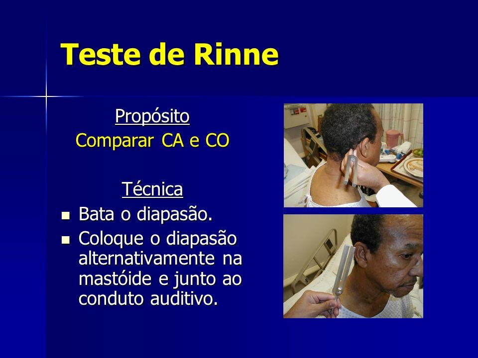 Teste de Rinne Propósito Comparar CA e CO Técnica Bata o diapasão.