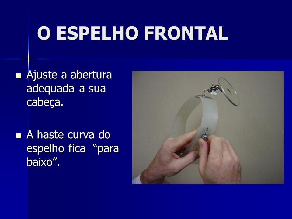 O ESPELHO FRONTAL Ajuste a abertura adequada a sua cabeça.