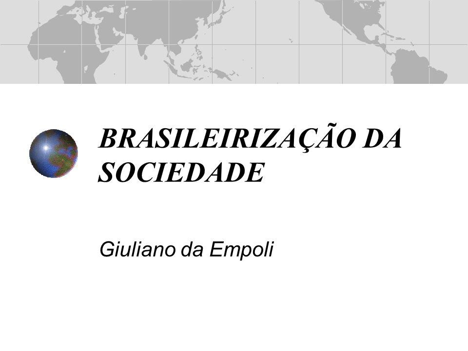 BRASILEIRIZAÇÃO DA SOCIEDADE Giuliano da Empoli