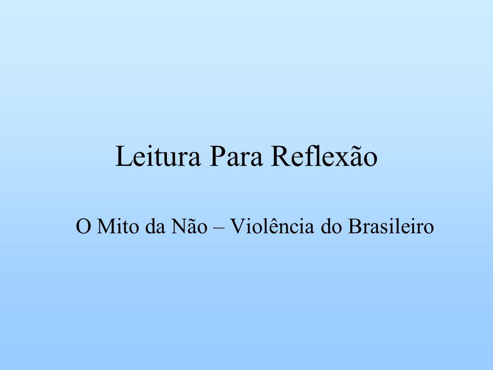 Leitura Para Reflexão O Mito da Não – Violência do Brasileiro