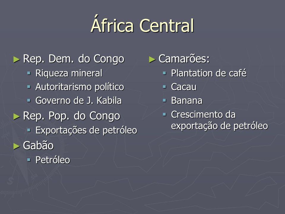 África Central Rep. Dem. do Congo Rep. Dem. do Congo Riqueza mineral Riqueza mineral Autoritarismo político Autoritarismo político Governo de J. Kabil