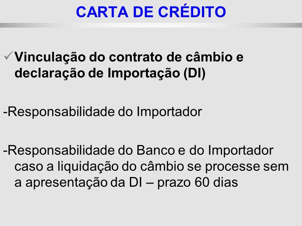 25/1/2014 Vinculação do contrato de câmbio e declaração de Importação (DI) -Responsabilidade do Importador -Responsabilidade do Banco e do Importador