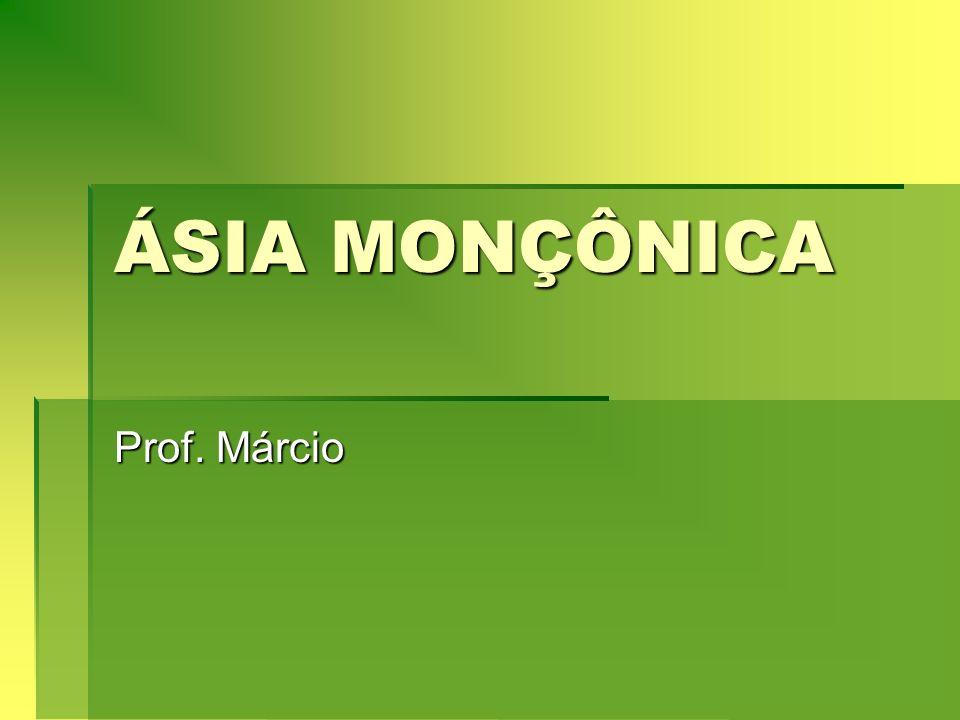 ÁSIA MONÇÔNICA Prof. Márcio