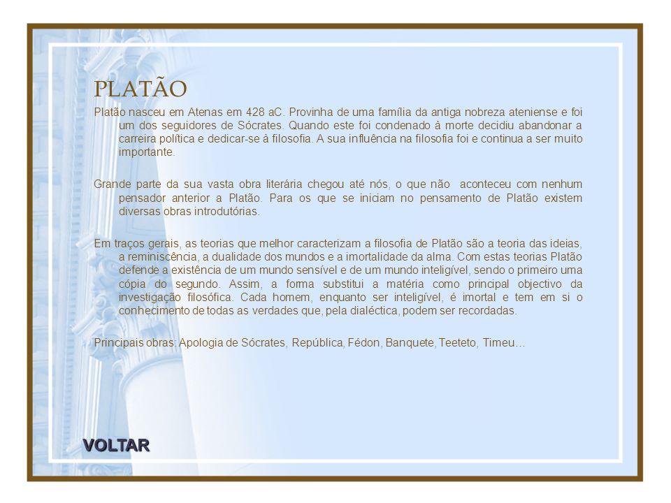 PLATÃO Platão nasceu em Atenas em 428 aC. Provinha de uma família da antiga nobreza ateniense e foi um dos seguidores de Sócrates. Quando este foi con