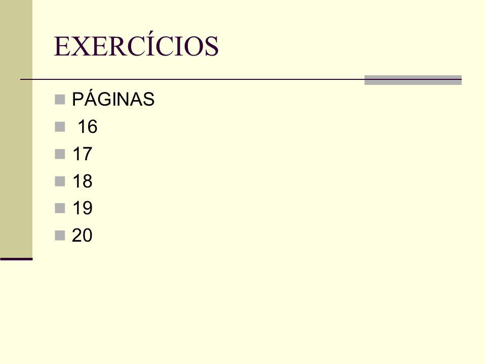 EXERCÍCIOS PÁGINAS 16 17 18 19 20