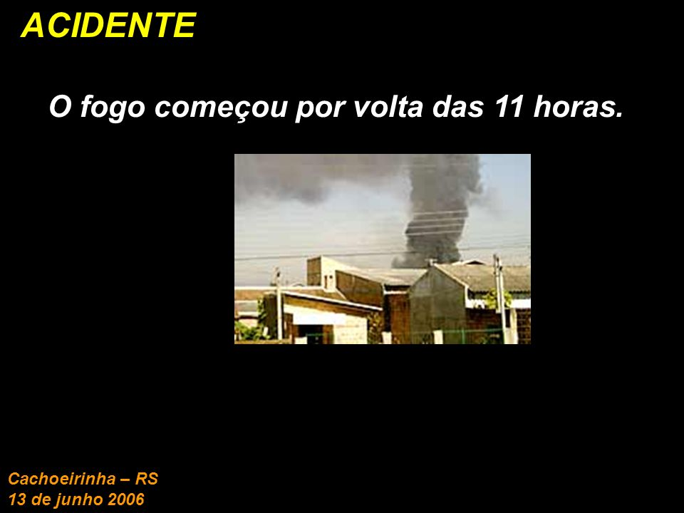 O fogo atingiu reservatórios e houve vazamento de produtos químicos.