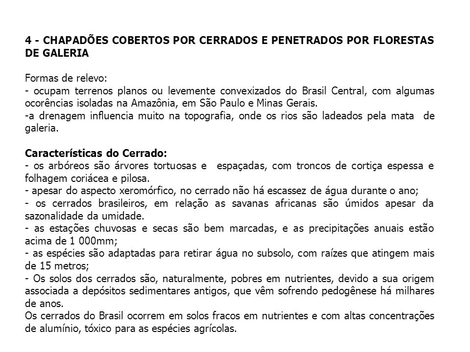 5 - PLANALTOS DE ARAUCÁRIA E MATA SUBTROPICAL Compreendem as terras altas dos planaltos e serras do sul do Brasil, nos Estados do RJ, RS, SC, PR e SP, dos remanescentes de floresta de coníferas do Brasil: as florestas de Araucárias.