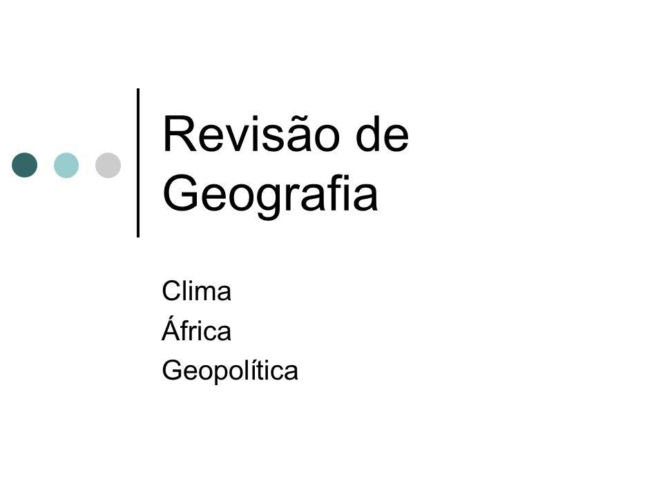 Revisão de Geografia Clima África Geopolítica