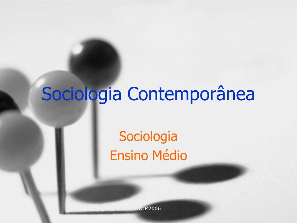 DCP 2006 Sociologia Contemporânea Sociologia Ensino Médio