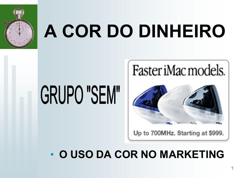 1 A COR DO DINHEIRO O USO DA COR NO MARKETING