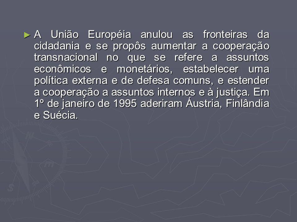 PROPOSTA PRINCIPAL Entre os objetivos que a União Européia pretendia conquistar até o fim do século XX eram: ampliação da Comunidade para 27 membros,