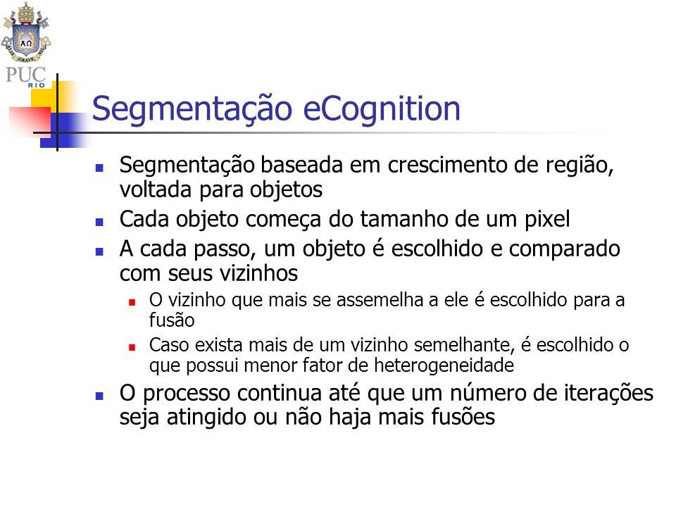 Segmentação eCognition Segmentação baseada em crescimento de região, voltada para objetos Cada objeto começa do tamanho de um pixel A cada passo, um o