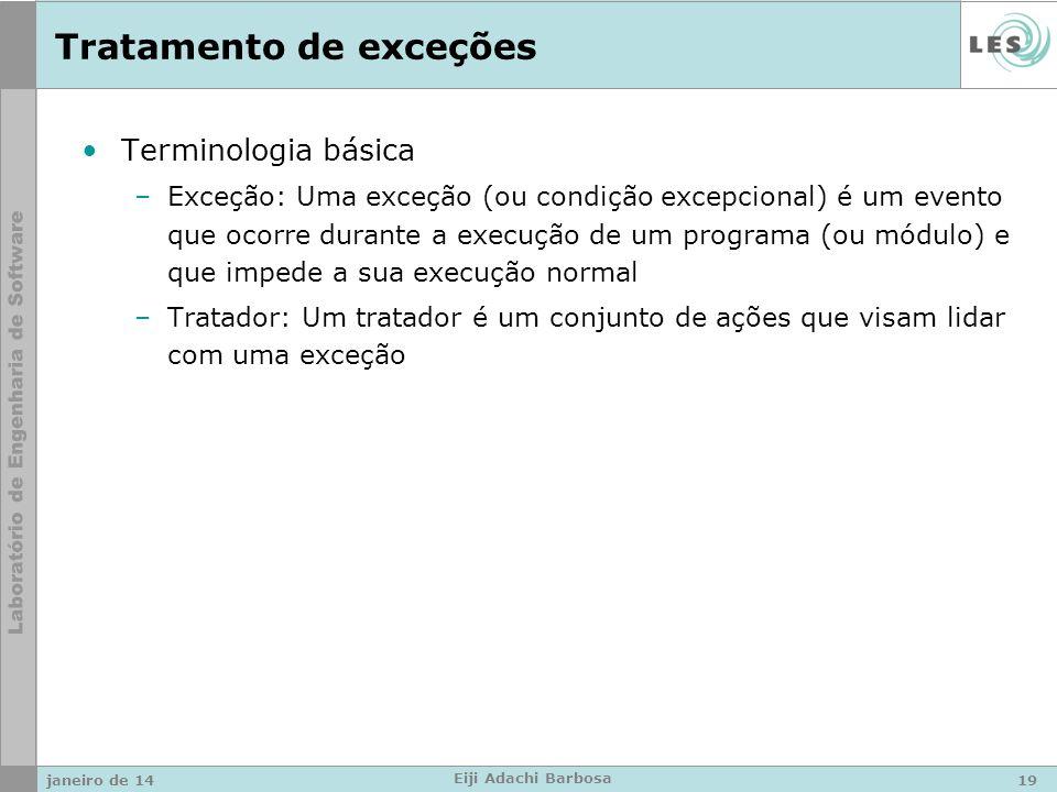 Tratamento de exceções Terminologia básica –Exceção: Uma exceção (ou condição excepcional) é um evento que ocorre durante a execução de um programa (o