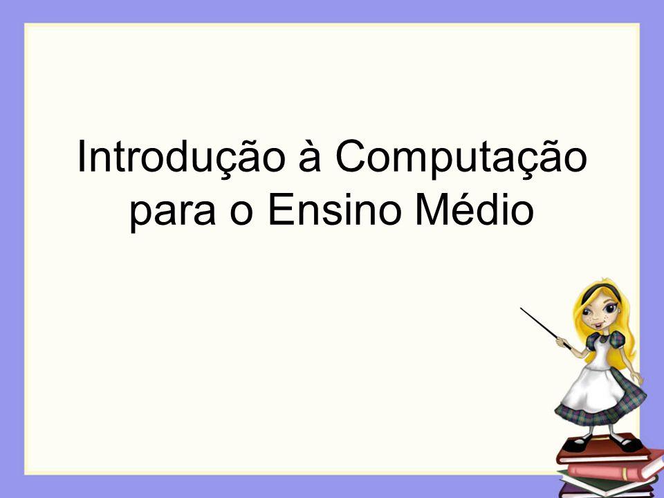 Introdução à Computação para o Ensino Médio