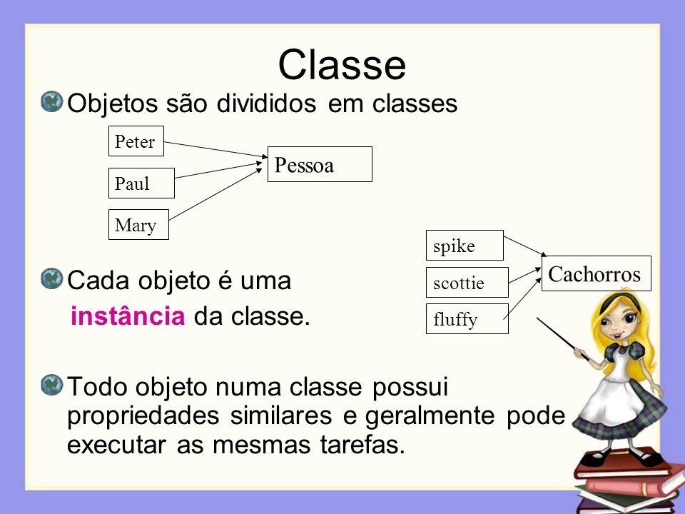 Classe Objetos são divididos em classes Cada objeto é uma instância da classe. Todo objeto numa classe possui propriedades similares e geralmente pode
