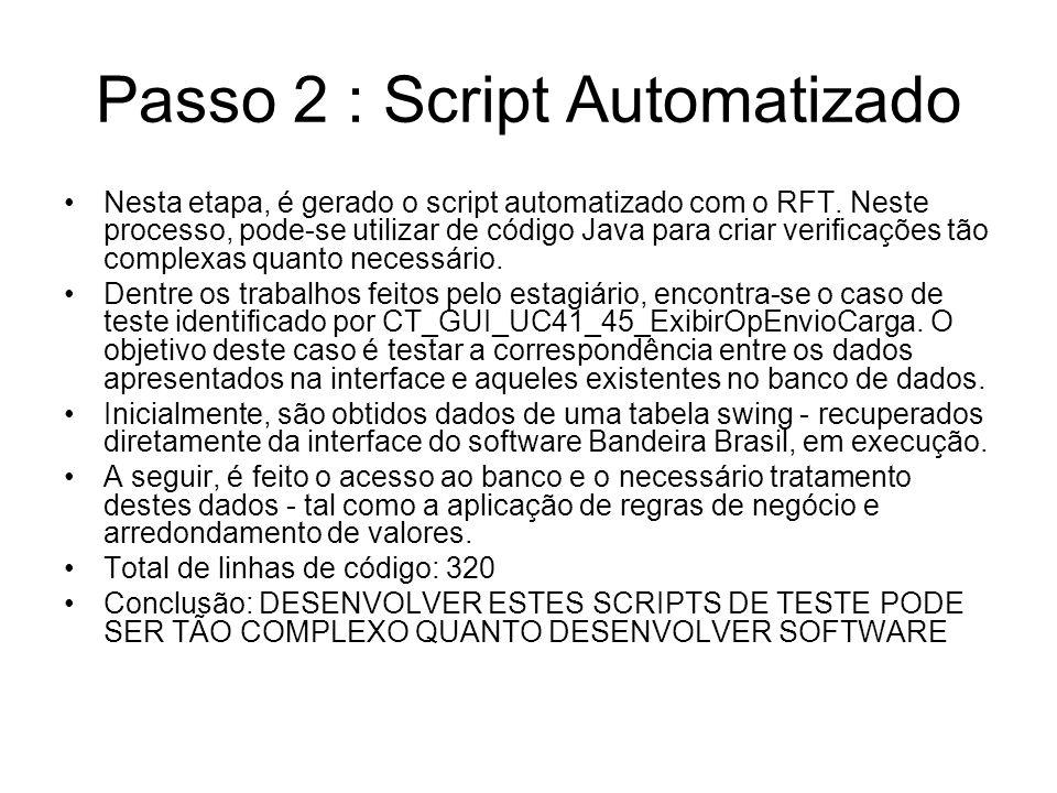 Passo 2 : Script Automatizado Nesta etapa, é gerado o script automatizado com o RFT.
