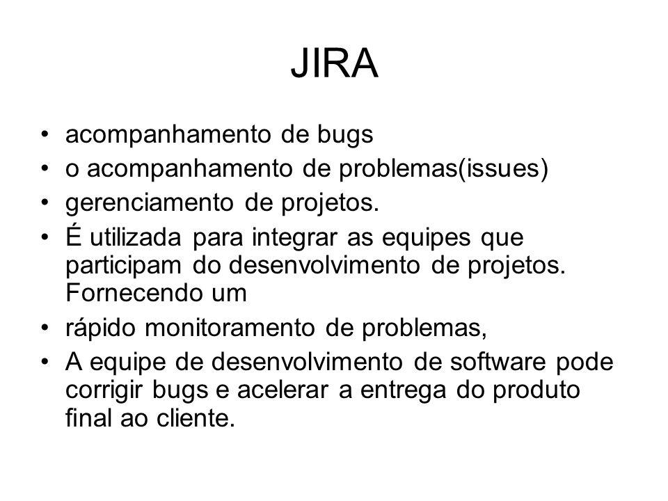 JIRA acompanhamento de bugs o acompanhamento de problemas(issues) gerenciamento de projetos.