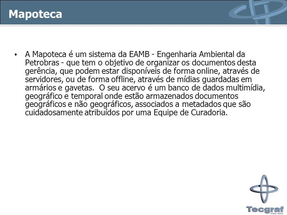 Mapoteca A Mapoteca é um sistema da EAMB - Engenharia Ambiental da Petrobras - que tem o objetivo de organizar os documentos desta gerência, que podem estar disponíveis de forma online, através de servidores, ou de forma offline, através de mídias guardadas em armários e gavetas.