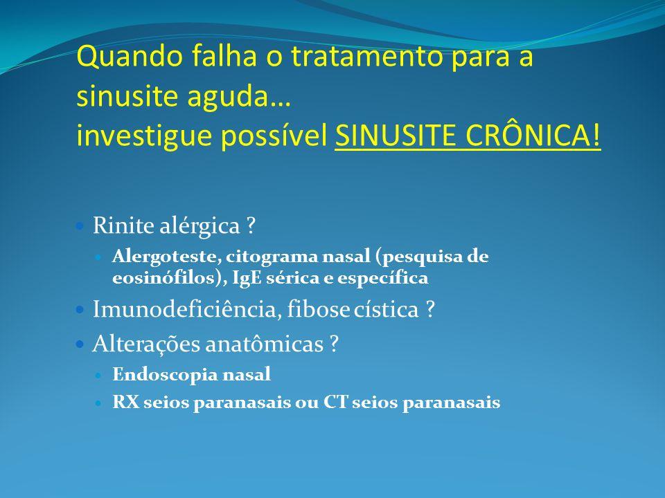 Quando falha o tratamento para a sinusite aguda… investigue possível SINUSITE CRÔNICA! Rinite alérgica ? Alergoteste, citograma nasal (pesquisa de eos