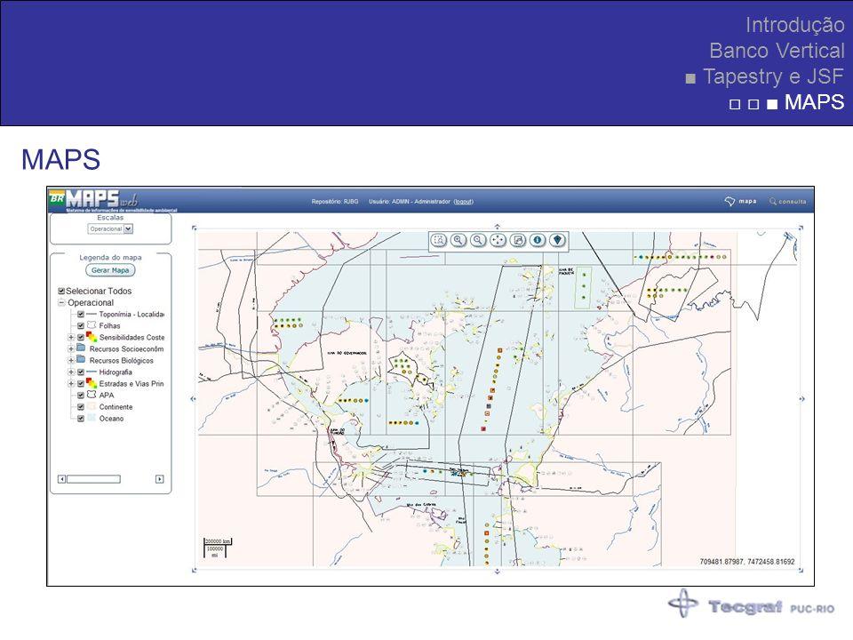 Introdução Banco Vertical Tapestry e JSF MAPS
