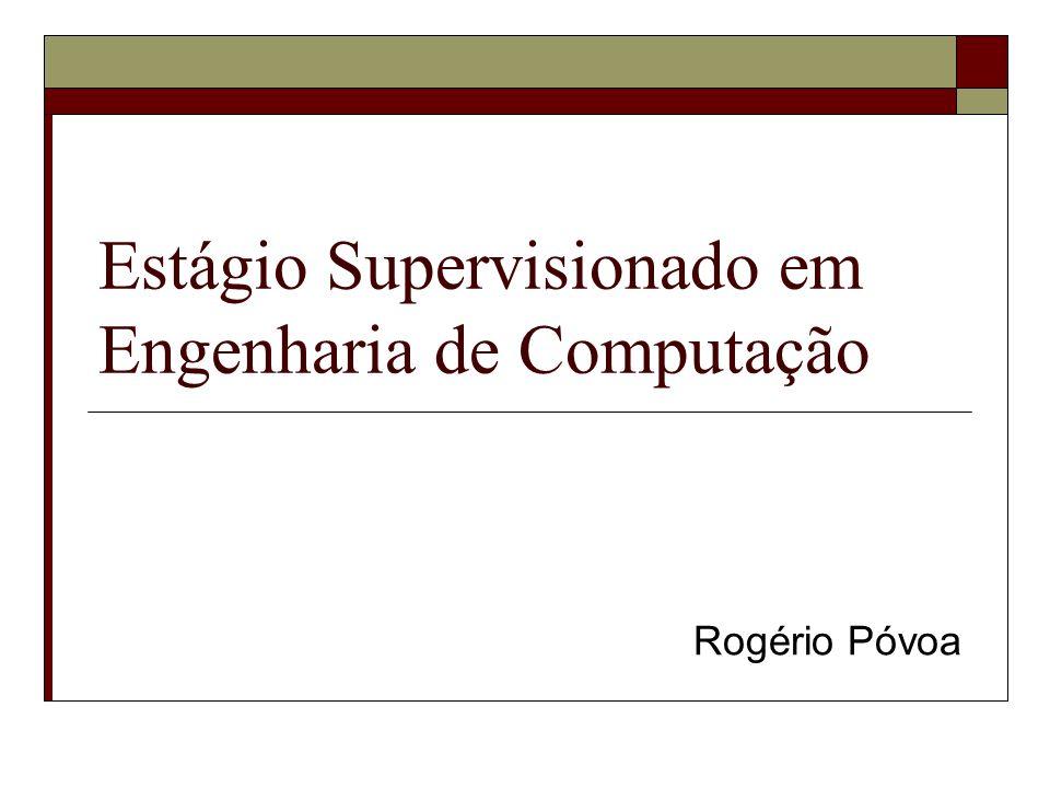 Estágio Supervisionado em Engenharia de Computação Rogério Póvoa