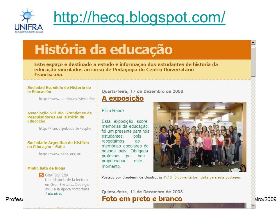 Janeiro/2009Professora Janilse Vasconcelos http://hecq.blogspot.com/