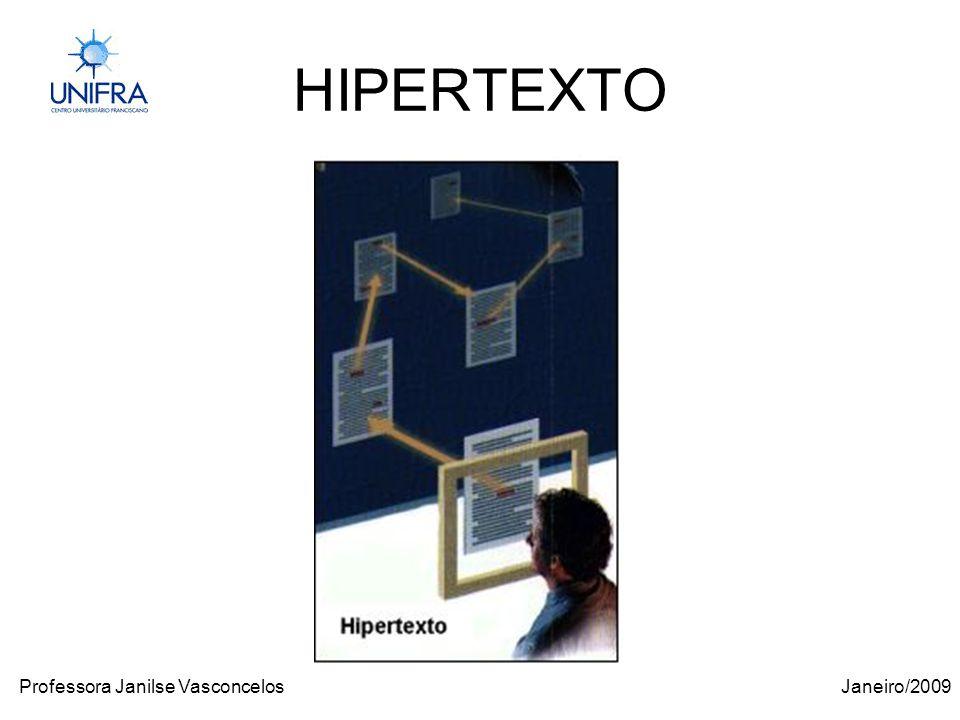 Janeiro/2009Professora Janilse Vasconcelos HIPERTEXTO
