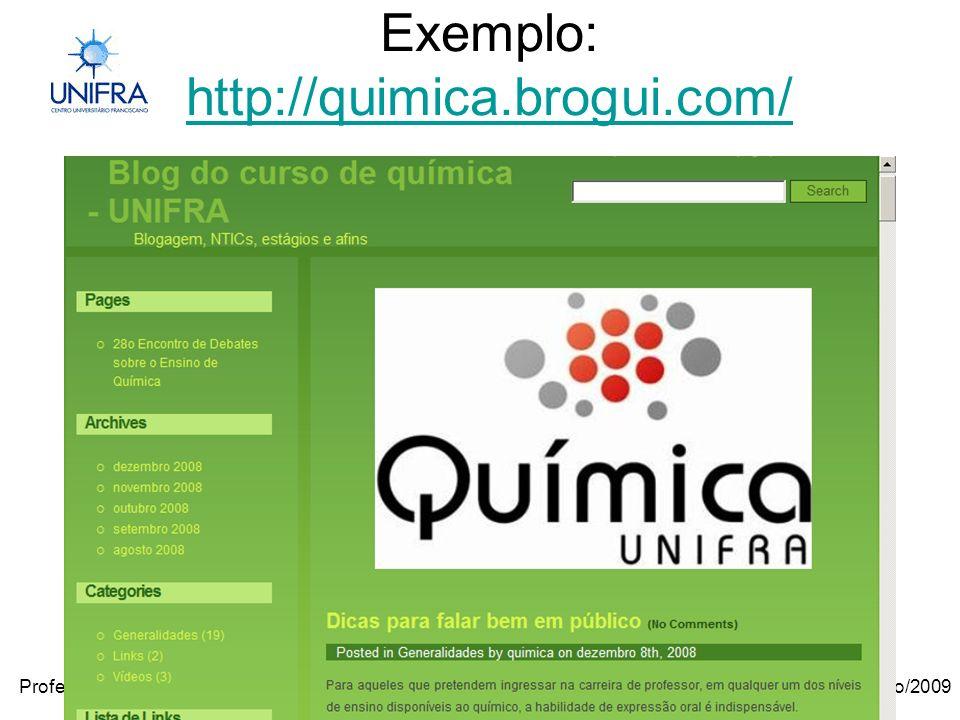 Janeiro/2009Professora Janilse Vasconcelos Exemplo: http://quimica.brogui.com/ http://quimica.brogui.com/