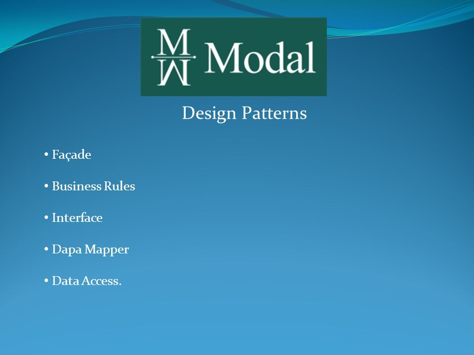 Design Patterns Façade Business Rules Interface Dapa Mapper Data Access.