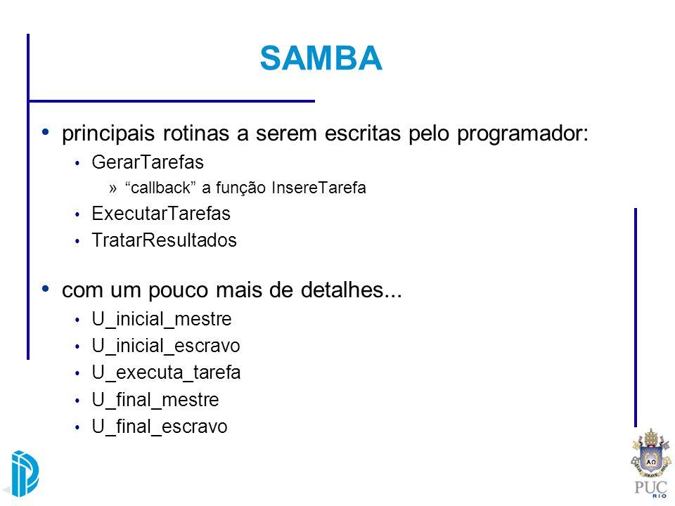 SAMBA biblioteca com 9 algoritmos de balanceamento de carga estático sob demanda distribuído, síncrono global, coletivo, por evento, isolado centralizado, global, por evento, coletivo, isolado distribuído, assíncrono, global, não-cego...
